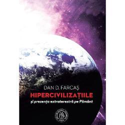 Hipercivilizatiile si prezenta extraterestra pe Pamant imagine librarie clb