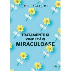 Tratamente si vindecari miraculoase (editia a II a)