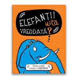 Elefantii uita vreodata? Precum si alte intrebari si raspunsuri imagine librarie clb