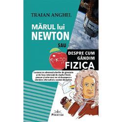 Marul lui Newton sau cum gandim fizica imagine librarie clb