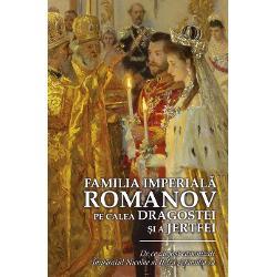 Familia Imperial&259; Romanov Pe calea dragostei &537;i a jertfeiDe ce au fost canoniza&539;i Împ&259;ratul Nicolae al II-lea &537;i familia saToat&259; mizeria &537;i scârn&259;via tot p&259;catul cuib&259;rit ca un &537;arpe în inima omului balaurul cel vechi din adâncuri a fost slobozit &537;i asmu&539;it împotriva &538;arului &537;i a Rusiei Iar fiara s-a ridicat &537;i a sfâ&537;iat Coroana a sfâ&537;iat