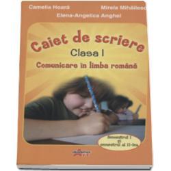 Comunicare in limba romana caiet de scriere pentru clasa I orangeSemestrele I si II