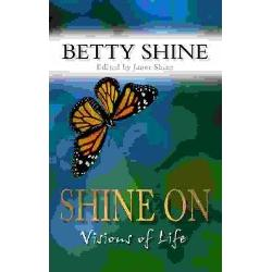 Betty Shine died in April 2002 of heart failure a bitter irony for a woman who had devoted much of her life to healing others and who not only spoke from the heart but acted from it too Having spent the last decade of her life committing her thoughts and tales of her incredible experiences to paper producing 11 popular and often best-selling books Betty had begun experimenting with a new outlet for her philosophy of life - writing poetry Though she had written poetry for many years it