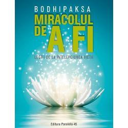 Miracolul de a fi. Lectii de la intelepciunea vietii imagine librarie clb