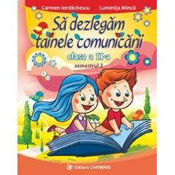 Colec&539;ia binecunoscut&259; continu&259; cu S&259; dezleg&259;m tainele comunic&259;rii Clasa a II-aRealizat&259; conform noii programe aprobat&259; prin OM nr 341819032013 lucrarea aplic&259; viziunea interdisciplinar&259; integrat&259; cu accent pe comunicare Aceasta urm&259;re&351;te succesiunea temelor din manualul de Comunicare în limba român&259; Clasa a II-a – Partea a II-aîn&355;elegerea textelor literare &351;i