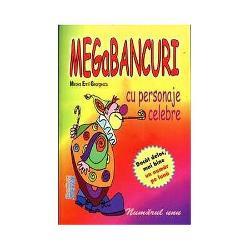 Megabancuri cu personaje celebre