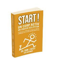 Start! Un corp activ - un creier sclipitor. Stiinta revolutionara a legaturii dintre exercitiile fizice si dezvoltarea creierului imagine librarie clb