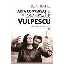 """Publicistul Ion Jianu reune&537;te în acest volum patru interviuri luate Ilenei Vulpescu în 1982 2012 2013 &537;i 2015 &537;i un amplu interviu luat lui Romulus Vulpescu în 1983 publicat acum cu adnot&259;rile so&539;iei acestuia""""F&259;r&259; nicio îndoial&259; Ileana"""