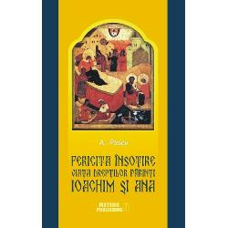 Viata dreptilor Parinti Ioachim si Ana, model pentru casniciile crestine imagine librarie clb