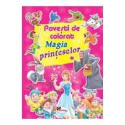 Povesti de colorat - Magia printeselor