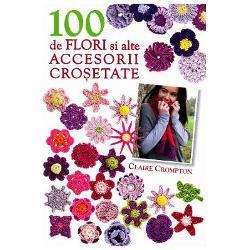 Infrumusetati-va hainele si casa cu cele 100 de flori materiale garnituri si motive crosetate