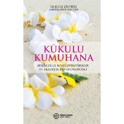 S&259; redescoperim miracolul binecuvânt&259;rilorK&363;kulu Kumuhana este o parte din Ho'oponopono o metod&259; eficient&259; originar&259; din tradi&355;ia &351;amanic&259; hawaiian&259; de a solu&355;iona conflicte &351;i de a vindeca rela&355;iiK&363;kulu