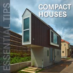 Essential Tips - Compact Houses