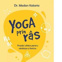Toti ne dorim sanatate si fericire dar suntem mai degraba stresati deprimati dormim putin si prost avem adeseori ganduri negative si ne simtim izolati Hai sa ne readucem bucuria in viata Yoga prin ras este solutiaNu ai nevoie de echipament nici de cursuri scumpe nici macar de simtul umorului Cartea Yoga prin ras te invata cum sa aduci rasul in viata ta in orice moment al zilei si sa profiti de beneficiile sale extraordinare dovedite stiintific oxigenarea profunda a