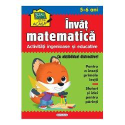 Scoala acasa Invat matematica 5-6 ani - Activitati ingenioase si educativeContine- abtibilduri distractive pentru a insoti primele lectii- Sfaturi si idei pentru parinti