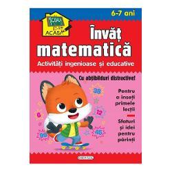 Scoala acasa Invat matematica 6-7 ani - Activitati ingenioase si educativeContine- abtibilduri distractive pentru a insoti primele lectii- Sfaturi si idei pentru parinti