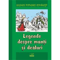 Legende populare romanesti Legende despre munti si dealuri