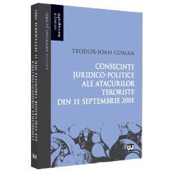 """""""Consecin&539;e juridico-politice ale atacurilor teroriste din 11 septembrie 2001"""" este o monografie de drept interna&539;ional public care &537;i-a propus s&259; analizeze dintr-o perspectiv&259; pragmatic&259; &537;i realist&259; consecin&539;ele evenimentelor din 11 septembrie Aceasta reprezint&259; teza de doctorat a autorului un notar public care &537;i-a urmat interesul pentru dreptul interna&539;ional public prin studii masterale la Facultatea de Drept"""