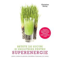 Retete de sucuri Smoothies pentru superenergie imagine librarie clb
