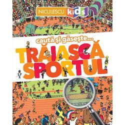 Traiaca sportul Seria cauta si gaseste