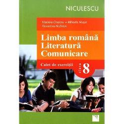 Limba romana Literatura Comunicare Caiet clasa a VIII a -Cheroiu