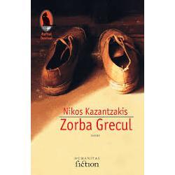 Zorba Grecul- de la celebrul film realizat in 1964 de Mihalis Kakoyannis si incununat cu 3 premii Oscar - cu acest titlu a intrat in constiinta publicului de pretutindeni romanul lui Nikos KazantzakisViata si peripetiile lui Alexis Zorbas Pentru tanarul narator