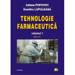 Tehnologie farmaceutica volumul I editia 2017