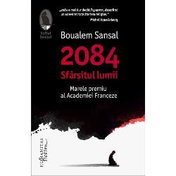De&539;in&259;tor al unui num&259;r impresionant de premii literare atât franceze cât &537;i interna&539;ionale scriitorul algerian Boualem Sansal este în mod cert una dintre vocile majore ale literaturii contemporane Romanul s&259;u 2084 Sfâr&537;itul lumii tradus în 25 de &539;&259;ri a primit Marele Premiu al Academiei Franceze în 2015 &537;i a fost desemnat drept cea