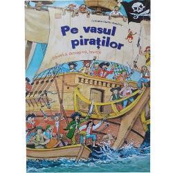 • Pentru micii pirati aventurosi• Ilustratii color pline de umor• modalitate ludico-educativa de imbogatire a vocabularului• Cu multe detalii care asteapta sa fie descoperiteDe-a lungul paginilor acestei carti-joc micii exploratori participa la un asalt pirateresc insotesc piratii in vanatoarea lor de comori sau observa forfota plina de viata dintr-un port