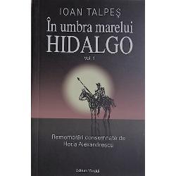 In umbra marelui Hidalgo