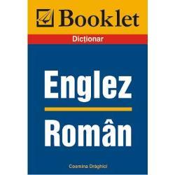 Dictionarul Englez - Roman este un foarte util material pentru cei care doresc sa-si imbunatateasca cunostintele de limba engleza