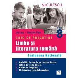 Ghid de pregatire Limba si literatura romana Evaluare nationala clasa a VIII a 27 de teste cu rezolvari