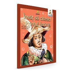 Duioasa poveste a statuiiPrin&539;ului Fericit într-o versiune prescurtat&259; a textului lui Oscar Wilde potrivit&259; pentru elevii care doresc s&259; se familiarizeze cu unul dintre cele mai frumoase crea&539;ii ale literaturii universale pentru copii