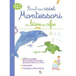 Primul meu caiet Montessori cilitere si cifre De la 3 la 6 ani