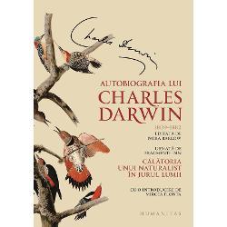 """Amintirile lui Charles Darwin scrise pentru """"copiii &351;i nepo&355;ii mei"""" deschid o perspectiv&259; revelatoare asupra vie&355;ii &351;i gândirii unui savant care a revolu&355;ionat nu doar studiul naturii ci &351;i felul în care ne vedem pe noi în&351;ine Aceast&259; versiune complet&259; aAutobiografieirestituie pasajele – considerate prea radicale"""
