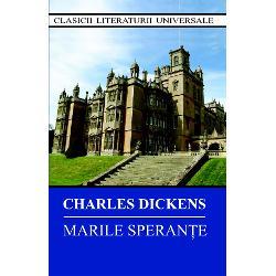 """""""Cu siguranta unul dintre cele mai mari genii literare ale lumii"""" - Edward Bulwer-Lytton""""Descoperirea treptata a valorilor existentei de-a lungul experientelor sale face din Pip unul dintre cei mai complecsi eroi dickensieni si din Marile sperante romanul cel mai solid construit dintre toate cartile de succes ale luiCharles Dickens O opera unde diversele etape ale «marilor"""