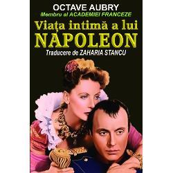 Portretul lui Napoleon este creionat de Octave Aubry distins membru al Academiei franceze prin gesturile actiunile si cuvintele sale toate izvorate dintr-o minutioasa si serioasa documentare bazata pe sursele cele mai demne de incredere Meritul cel mai mare al autorului este acela de a ni-l aduce in fata ochilor pe un om de exceptie care isi depaseste conditia sa initiala modesta urcand pe treptele gloriei pana la pozitia cea mai inalta pe care