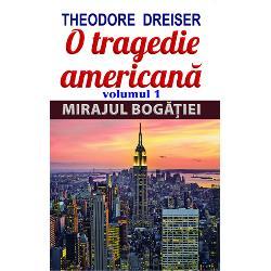 Romanul O tragedie american&259; apar&355;inând ilustrului autor Theodore Dreiser reprezint&259; o epopeee zguduitoare a omului care atras de mirajul boga&355;iei încearc&259; prin toate mijloacele s&259;-&351;i realizeze visul Inspirat de o întâmplare real&259; petrecut&259; în statul New York cartea relev&259; cât de puternic este impactul unei asemenea dorin&355;e asupra con&351;tiin&355;ei umanePersonajul principal