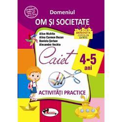 Domeniul om si societate - Activitati practice 4-5 ani