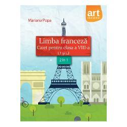 Caiet de limba franceza clasa a VIII a L1 si L2