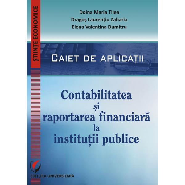 Contabilitatea si raportarea financiara la institutiile publice