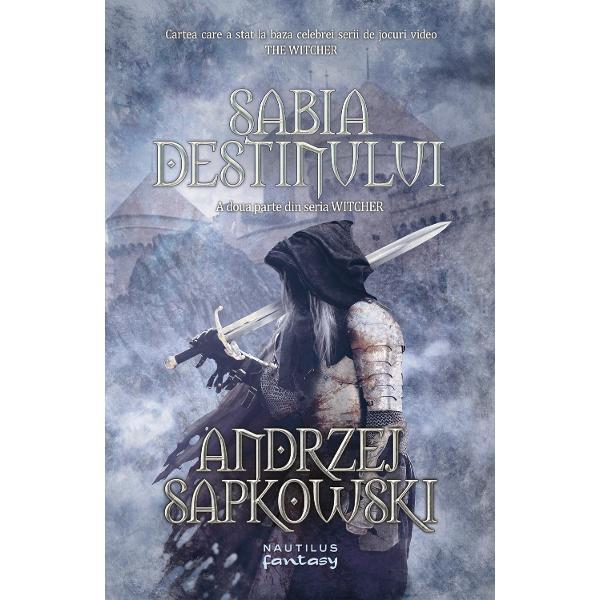 """Cartea care a stat la baza celebrei serii de jocuri video THE WITCHER""""Seria WITCHER reprezinta o culme a genului fantasy din ultimele decenii Imaginatia debordanta a autorului polonez cucereste orice cititor""""The Guardian"""