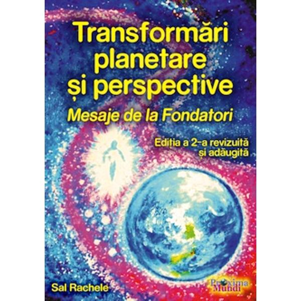 Transformari planetare si perspective Mesaje de la fondatori