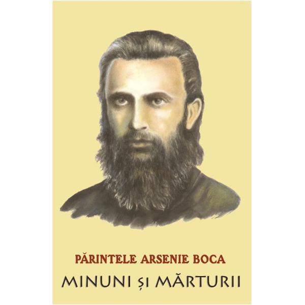 Parintele Arsenie Boca este unul din acei duhovnici ai neamului romanesc pe care nu mai ai cum sa ii ignori Desi calendarul ortodox inca nu l-a cuprins ca sfant minunile pe care acesta le face cu plus de ingaduinta in ultimii ani tind sa trimita catre un adevarat fenomen prin care Dumnezeu daruieste ajutor celor in cautare de izbavire Zi de zi mii de oameni se perinda pe la mormantul Sfantului de la Manastirea Prislop Hunedoara iar minunile ce se faptuiesc acolo intrec orice