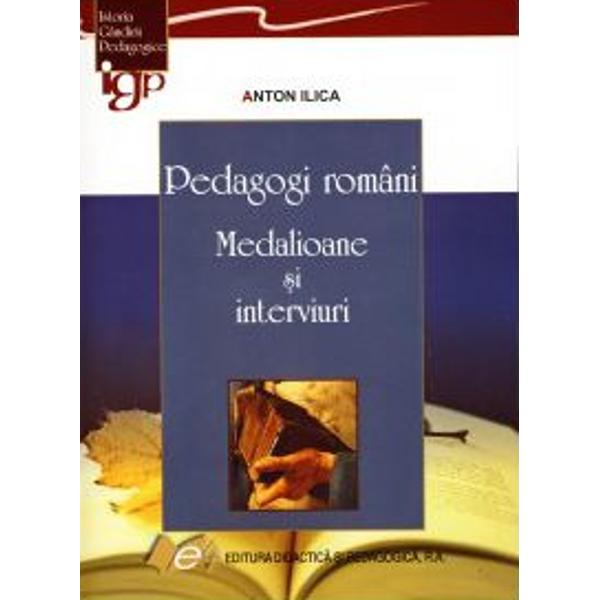 Pedagogi romani Medalioane si interviuri