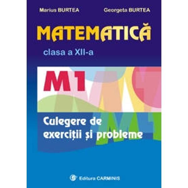 Culegere de exercitii si probleme pentru matematica clasa a XII-a M1