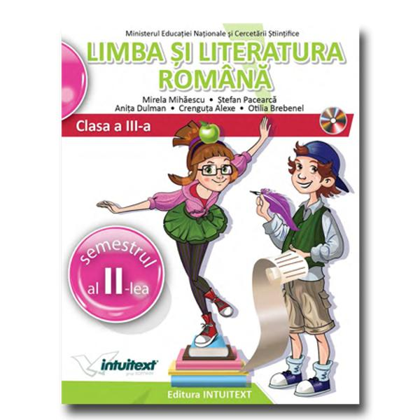 Limba si literatura romana Manual pentru clasa a III a semestrul II CD