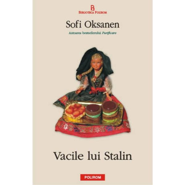 Vacile lui Stalin 2003 romanul de debut al lui Sofi Oksanen urmareste cu o luciditate si o franchete uneori brutale destinele a doua imigrante estoniene mama si fiica marcate de stigmatul originii lor rusinoase  Intr-o epoca in care pentru concetatenii lor finlandezi a fi estoniana este sinonim cu a fi prostituata sau informatoare KGB Katariina si Anna sint silite sa-si treaca sub tacere originile pentru a fi acceptate de semenii lor Dar trecutul inchis in tainitele sufletului le macina
