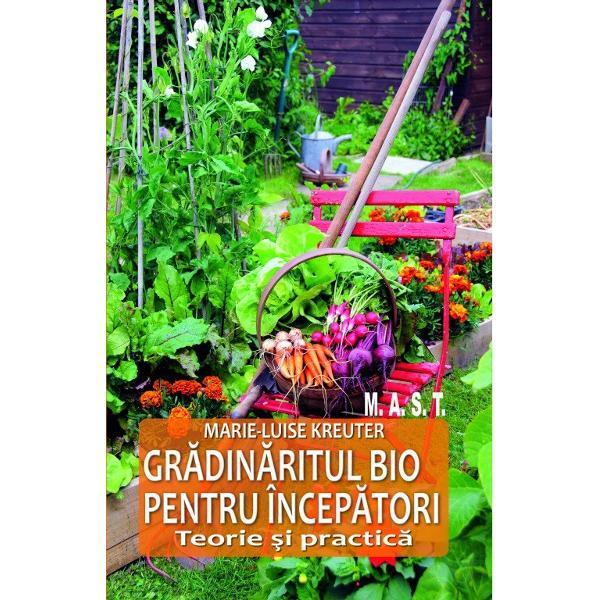 """Sa stii ce mananci daca plantati propriile legume si pomi atunci puteti fi siguri ca pe masa veti avea parte numai de ce este mai bun Mai ales atunci cand alegeti calea bio - totul pe cale naturala fara niciun produs chimic Sunteti incepator in ale gradinaritului dupa principii biologice In aceasta carte veti gas informatiile de baza care va garanteaza succesul de la bun inceput Marie-Luise Kreuter """"gradinarul bio al natiunii"""" va"""