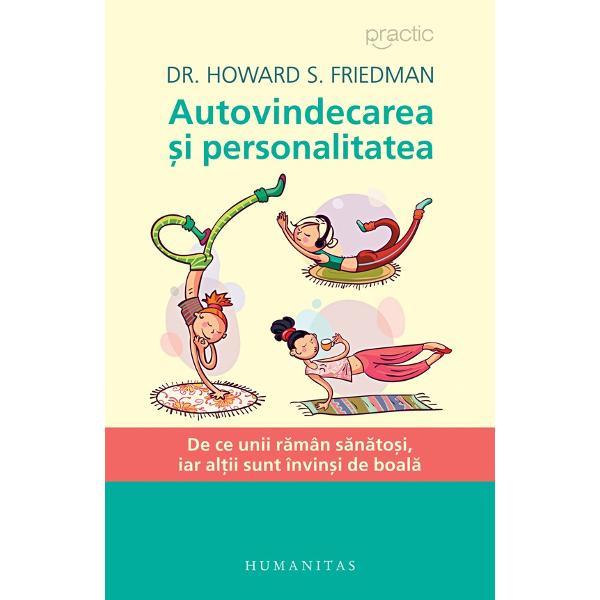 """Dr Howard S Friedman o somitate în domeniul psihologiei s&259;n&259;t&259;&539;ii sus&539;ine c&259; vindec&259;rile """"miraculoase"""" sunt de fapt procese de autovindecare Exist&259; tipuri de personalitate capabile s&259; reziste la îmboln&259;viri sau chiar s&259; opreasc&259; evolu&539;ia unor maladii grave cum sunt cancerul &537;i bolile de inim&259;"""